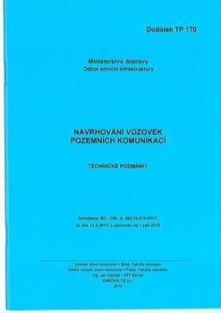Navrhování vozovek pozemních komunikací. Dodatek TP 170