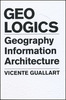 GeoLogics - Geography, Information and Architecture