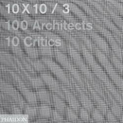 10 x 10/3, 100 Architects, 10 Critics