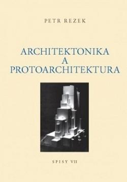 Architektonika a protoarchitektura. Spisy VII