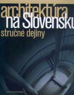 Architektúra na Slovensku - stručné dějiny