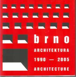 Brno. Architektura 1990-2005