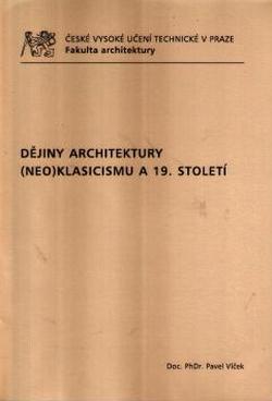 Dějiny architektury (neo)klasicismu a 19. století