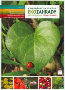 Kompletní návod k vytvoření ekozahrady a rodového statku