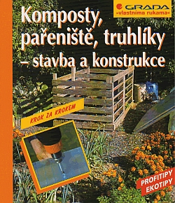 Komposty, pařeniště, truhlíky - stavba a konstrukce
