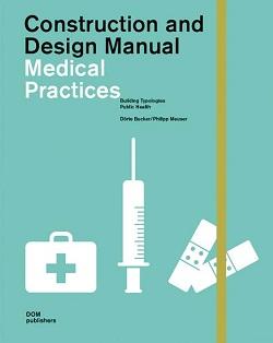Medical Practices: Construction and Design Manual