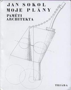 Jan Sokol Moje plány: paměti architekta