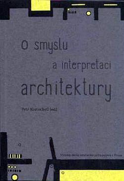 O smyslu a interpretaci architektury