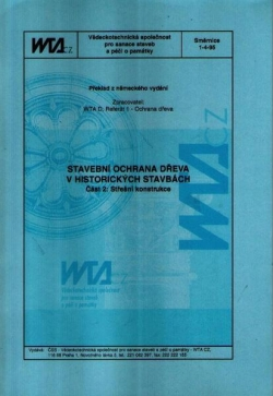 Stavební ochrana dřeva v historických stavbách.Směrnice č. 1-4-95.