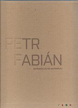 Petr Fabián: nenápadný půvab architektury