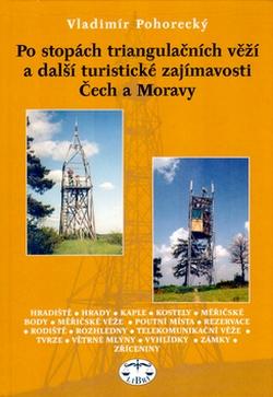 Po stopách triangulačních věží a další turistické zajímavosti Čech a Moravy