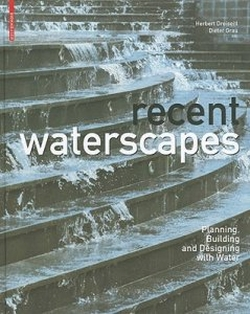 Recent Waterscapes: Planning, Building and Designing with Water