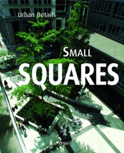 Small Squares. Mini Plazas