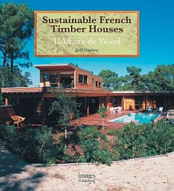 Sustainable French Timber Houses: L'affaire de Wood