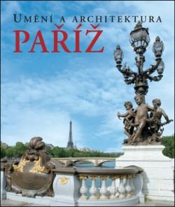 Umění a architektura PAŘÍŽ
