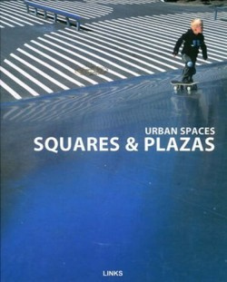 Urban Spaces: Squares & Plazas