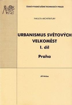 Urbanismus světových velkoměst I.díl. Praha