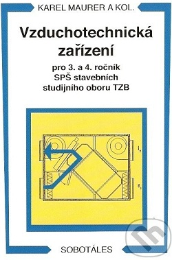 Vzduchotechnická zařízení pro 3.a 4. ročník SPŠ stavebních studijního oboru TZB
