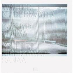 Walter Niedermayr, Kazuyo Sejima and  RyueNishizawa SANAA