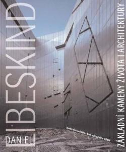 Základní kameny života i architektury Daniel Libeskind