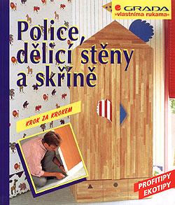 Police, dělicí stěny a skříně