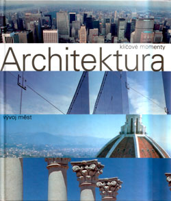 Architektura - klíčové momenty vývoj měst