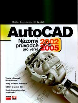 AutoCAD - názorný průvodce pro verze 2002 až 2005