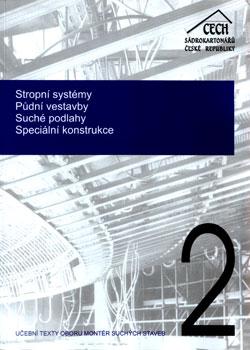 Stropní systémy, půdní vestavby, suché podlahy, speciální konstrukce