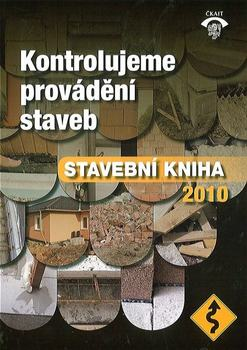 Stavební kniha 2010 - Kontrolujeme provádění staveb