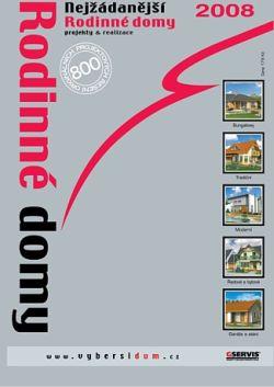 Rodinné domy - projekty & realizace 2008