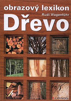 Dřevo - obrazový lexikon