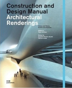 Architectural Renderings: Construction and Design Manual