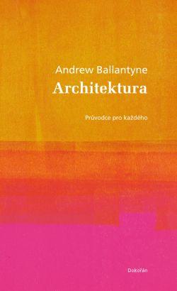Architektura. Průvodce pro každého