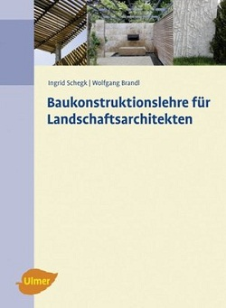 Baukonstruktionslehre für Landschaftsarchitekten