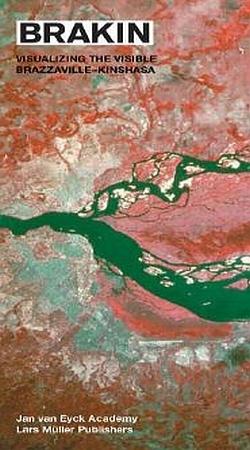 Brakin: Brazzaville - Kinshasa Visualizing the Visible