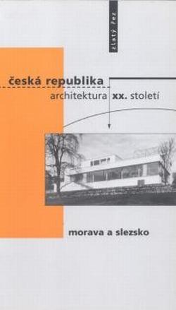 Česká republika architektura XX. století: Morava a Slezsko