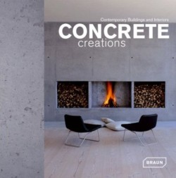 Concrete creations. Contemporary Buildings and Interiors
