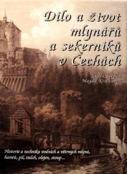Dílo a život mlynářů a sekerníků v Čechách