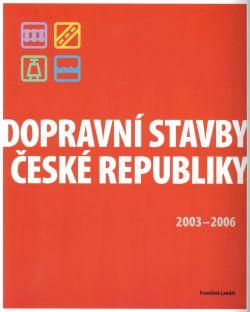 Dopravní stavby České republiky 2003-2006