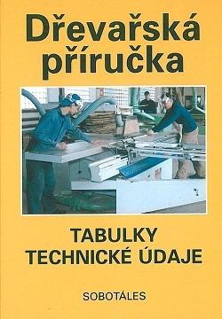 Dřevařská příručka: Tabulky, Technické údaje