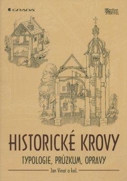 Historické krovy. Typologie, průzkum, opravy