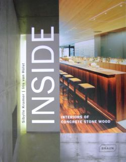 Inside. Interiors of Concrete Stone Wood