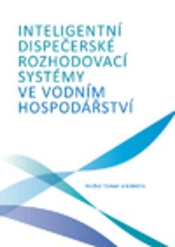 Inteligentní dispečerské rozhodovací systémy ve vodním hospodářství