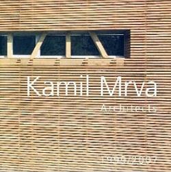 Kamil Mrva Architects 1999-2007