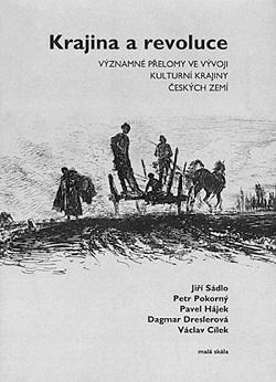 Krajina a revoluce: Významné přelomy ve vývoji kulturní krajiny Českých zemí