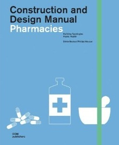 Pharmacies: Construction and Design Manual