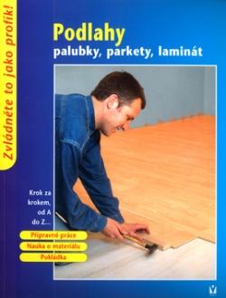 Podlahy: palubky, parkety, laminát