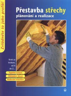 Přestavba střechy - plánování a realizace