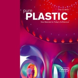 Pure Plastic: New Materials for Today's Architecture