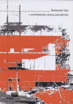 Šedesátá léta v architektuře očima pamětníků
